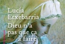 «Dieu n'a pas que ça à faire», un retour léger pour Lucia Etxebarria