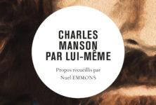 Gagnez 5×1 ouvrage «Charles Manson par lui-même»