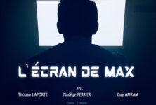«L'écran de Max»: une passion dévorante et destructrice