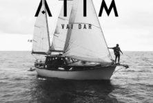 Atim fait monter la température dans «Vai dar»