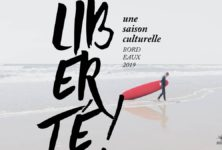 Saison Liberté! à Bordeaux, promenade en images – épisode 3