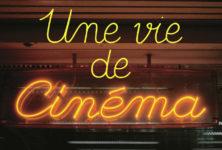 « Une vie de cinéma » de Michel Ciment : Une belle déclaration d'amour