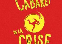 Avignon OFF 2019: «Le cabaret de la crise» ou l'art d'aborder des sujets qui fâchent avec humour
