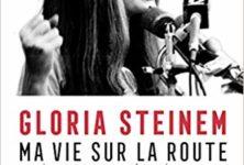 Ma Vie Sur La Route, Gloria Steinem: Mémoires d'une icône féministe