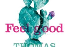 « Feelgood » la recette du best-seller par Thomas Gunzig