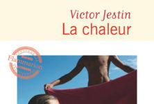 « La Chaleur » de Victor Jestin : Y a du soleil et des nanas