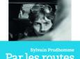 « Par les routes » de Sylvain Prudhomme : Que faire ?
