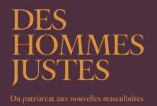 Ivan Jablonka : » Des hommes justes. Du patriarcat aux nouvelles masculinités».