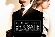 «Je m'appelle Erik Satie comme tout le monde» et j'ai une œuvre à achever…