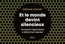 Et le monde devint silencieux : Stéphane Foucart signe une enquête choc sur les traces des tueurs d'insectes