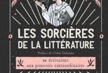 Les Sorcières de la littérature, 30 écrivaines aux pouvoirs extraordinaires