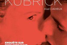 «Le Dernier rêve de Stanley Kubrick» d'Axel Cadieux : Portrait d'un démiurge