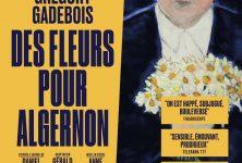 Grégory Gadebois nous offre une performance magistrale dans «Des fleurs pour Algernon», au Petit Saint-Martin