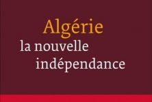 Jean-Pierre Filiu :Algérie la nouvelle indépendance