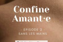 En quarantaine sensuelle : Les Confine Amant·e(s) du Verrou – 2-