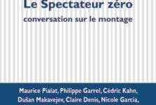 «Le Spectateur zéro», avec le monteur Yann Dedet, aux éditions P.O.L. : un bel hommage au montage cinématographique