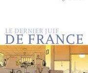 «Le dernier juif de France», un roman jubilatoire sur le tournant d'une certaine presse de gauche par Hughes Serraf