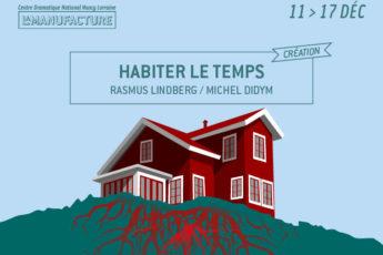 4 x 2 places pour la création de Michel Didym «Habiter le temps» à la Manufacture Nancy