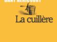 «La cuillère» : un premier roman initiatique et original de Dany Héricourt