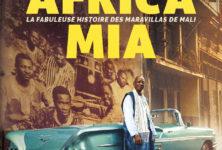 Africa Mia : L'incroyable histoire des Maravillas de Mali