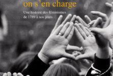 «Ne nous libérez pas, on s'en charge»: une riche sociohistoire des féminismes