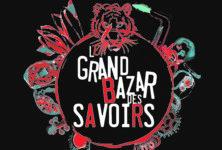 La connaissance en pagaille : Le Grand Bazar des Savoirs, c'est ce weekend au MAIF Social Club