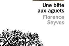 «Une bête aux aguets» de Florence Seyvos: entre folie et paranormal