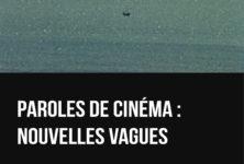 « Paroles de cinéma. Nouvelles vagues » de Noël Simsolo : Joies de l'interviewer