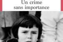 «Un crime sans importance» : Irène Frain parle du meurtre encore impuni de sa soeur