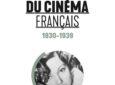 « Une histoire du cinéma français. 1930 – 1939 » de Philippe Pallin et de Denis Zorgniotti : Prévert, Duvivier, Pagnol et les autres