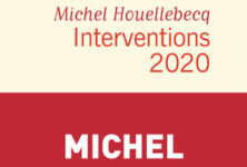 « Interventions 2020 » de Michel Houellebecq : Persuader de la validité de ses points de vue