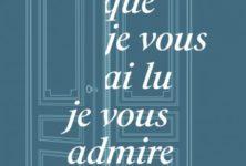« Depuis que je vous ai lu, je vous admire » de Catherine Sauvat : Rencontres au sommet