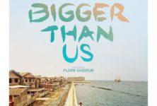 [Cannes 2021, Cannes Climat] Bigger than us, documentaire convaincant aux causes nécessaires