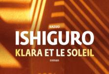 « Klara et le Soleil » de Kazuo Ishiguro : A.I. Intelligence artificielle