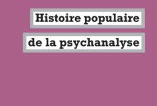 «Histoire populaire de la psychanalyse» aux éditions La Fabrique